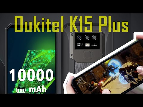 Oukitel K15 Plus - смартфон-PowerBank на 10000 мАч за $89.99. Видео Анонс